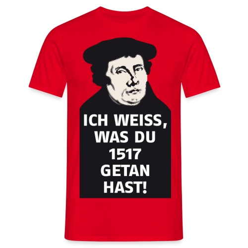 Luther 1517 - Männer T-Shirt