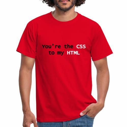 Jij bent mijn CSS - Mannen T-shirt