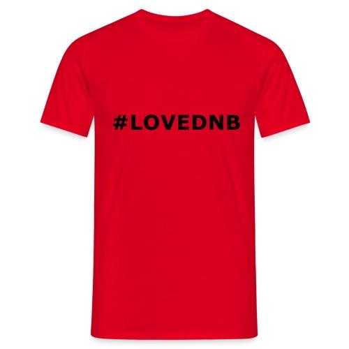 Hashtag LoveDnB - Men's T-Shirt
