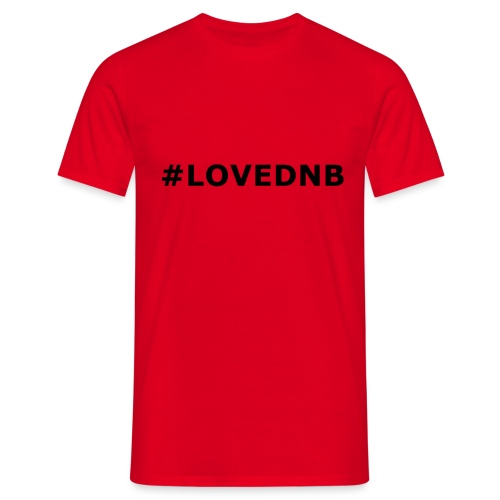 Hashtag LoveDnB - Men's T-Shirt