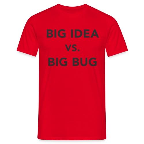 Big idea vs Big Bug - Camiseta hombre