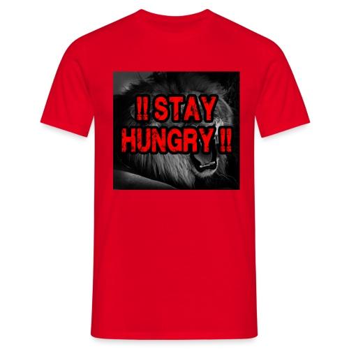 stay hungry - Männer T-Shirt