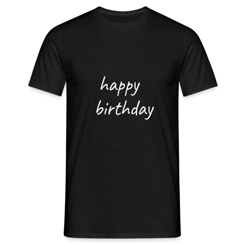 happy birthday - T-shirt Homme