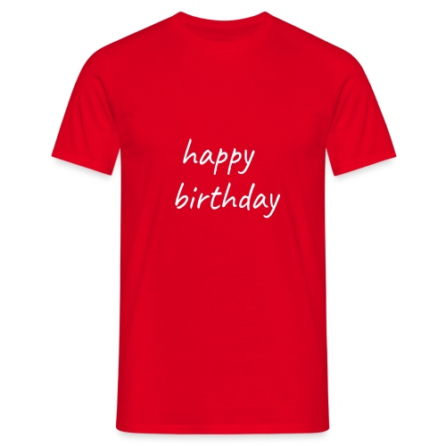 happy birthday - T-shirt Homme
