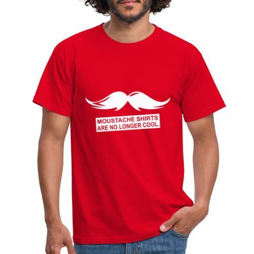 Sind nicht mehr cool Schnurrbart - Männer T-Shirt