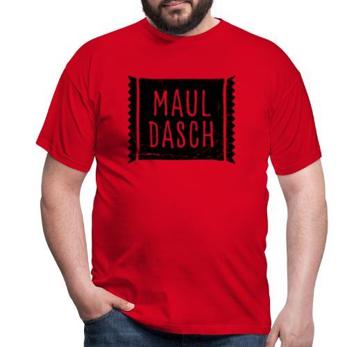 Mauldasch - Männer T-Shirt