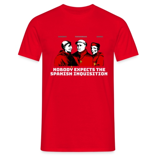 Nobody Expects the Spanish Inquisition - Camiseta hombre