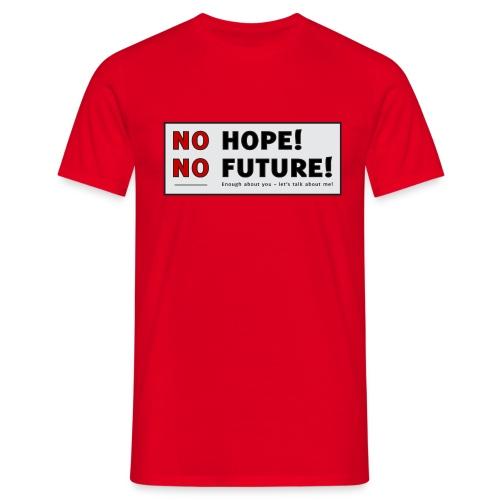 No Hope No Future - Herre-T-shirt