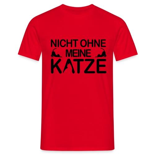 nicht ohne meine Katze - Männer T-Shirt