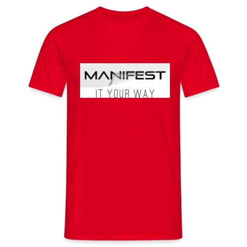 Manifest it your way - Männer T-Shirt