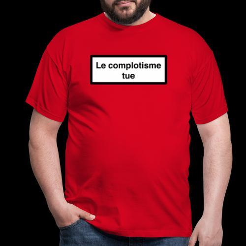 Le complotisme Tue - T-shirt Homme