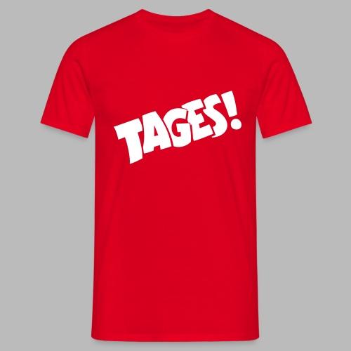 Tages! - Men's T-Shirt