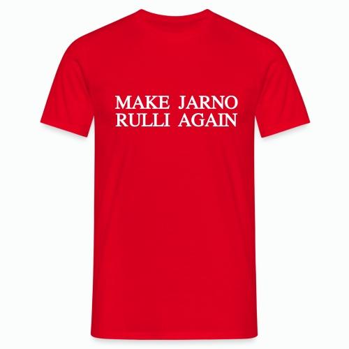 Make Jarno Rulli Again - Miesten t-paita