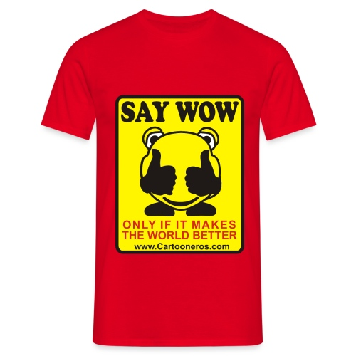 Say Wow Only - Men's T-Shirt