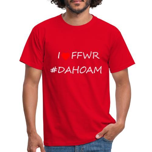 I ❤️ FFWR #DAHOAM - Männer T-Shirt
