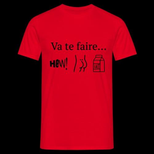va te faire .... - T-shirt Homme