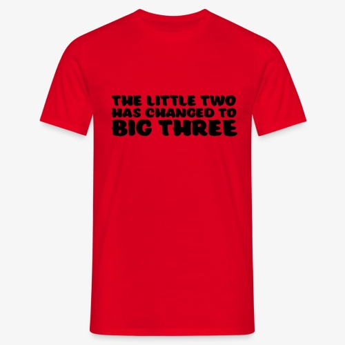 the little two has changed to big three - Miesten t-paita