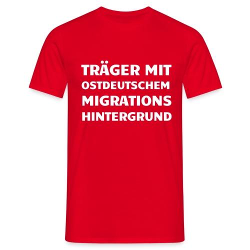 Träger mit ostdeutschem Migrationshintergrund - Männer T-Shirt
