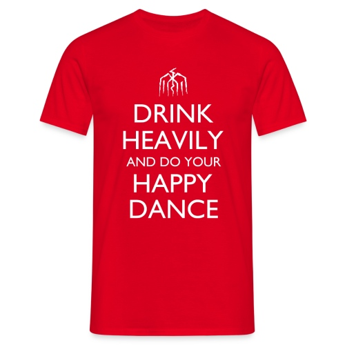 Drink Heavily and do your Happy Dance Design - Men's T-Shirt