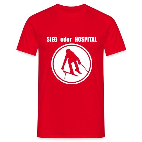 Sieg oder Hospital SuperG im Kreis - Männer T-Shirt