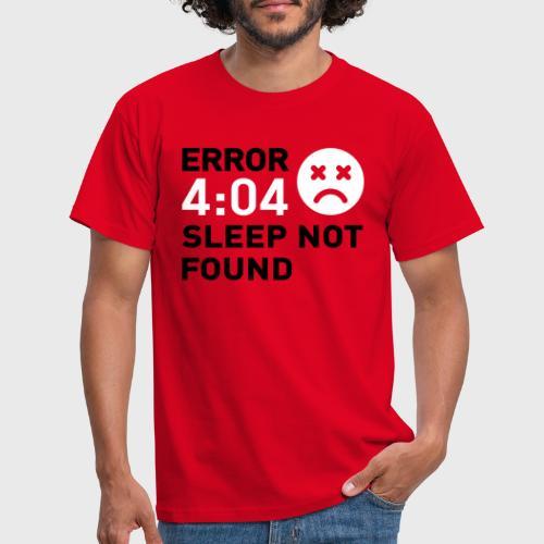 Error 404 Sleep not found - T-shirt Homme