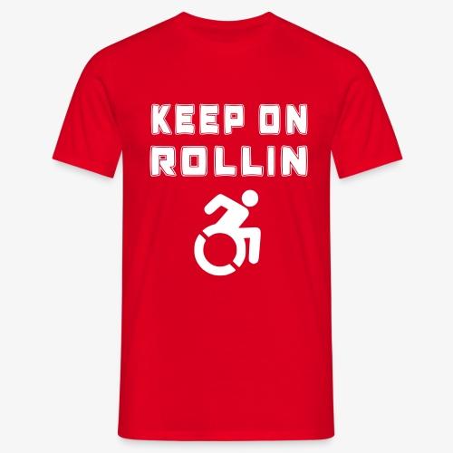 > Altijd blijven rollen met je rolstoel - Mannen T-shirt
