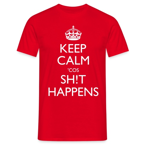 cos shit happens with exclamation mark - Men's T-Shirt
