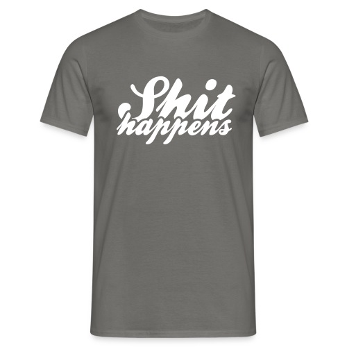 Shit Happens and Politics - Men's T-Shirt