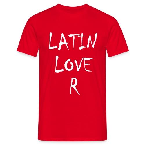 Latin Love R T-Shirts - Männer T-Shirt