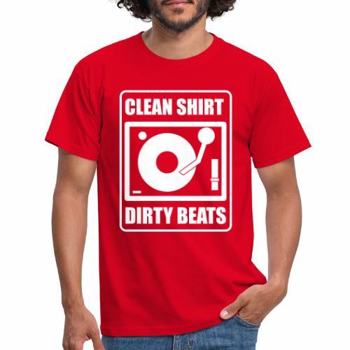 Clean Shirt Dirty Beats - Mannen T-shirt