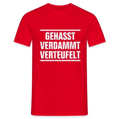 GEHASST VERDAMMT VERTEUFELT - Männer T-Shirt
