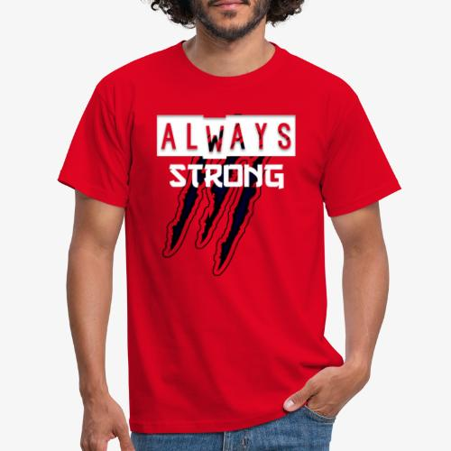 ALWAYS STRONG - Camiseta hombre