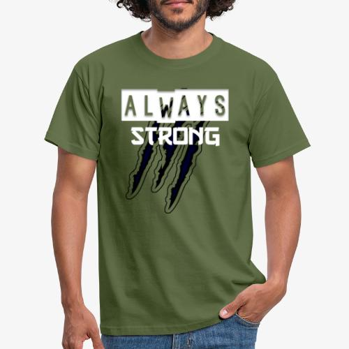 ALWAYS STRONG - Camiseta hombre