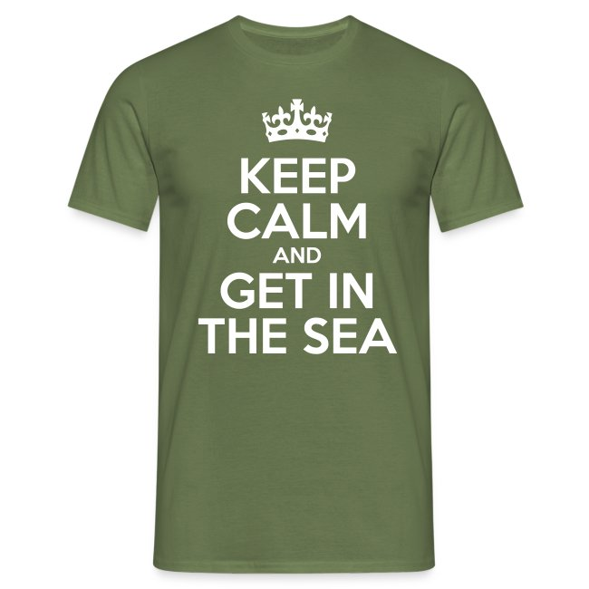 keep calm and get in the sea