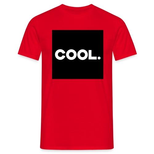 Cool. - Männer T-Shirt