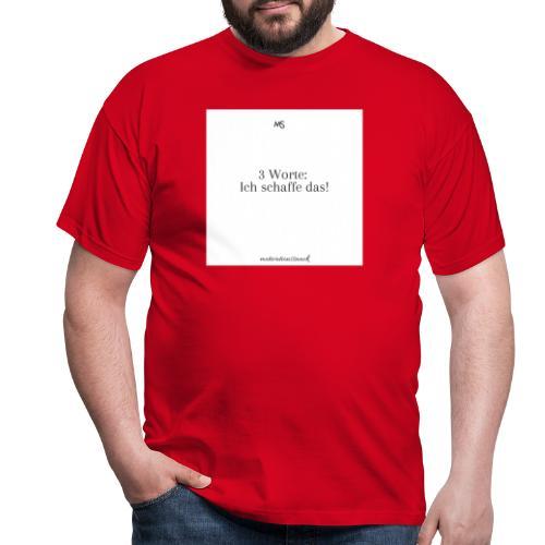 3 worte Weiß - Männer T-Shirt