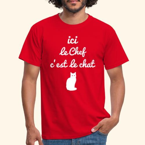 ici le chef c'est le chat... - T-shirt Homme