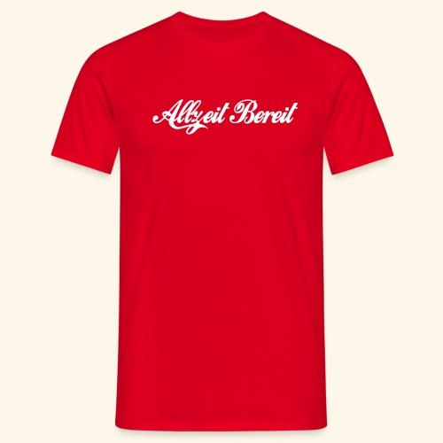 Allzeit Bereit - Männer T-Shirt