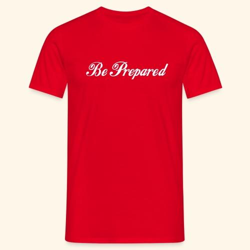 Be Prepared - Männer T-Shirt