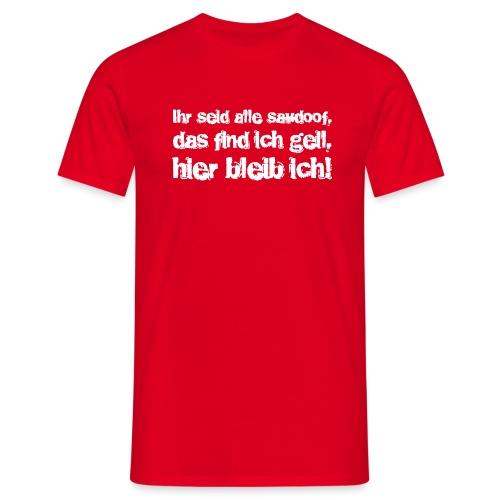 Saudoof ist geil. - Männer T-Shirt