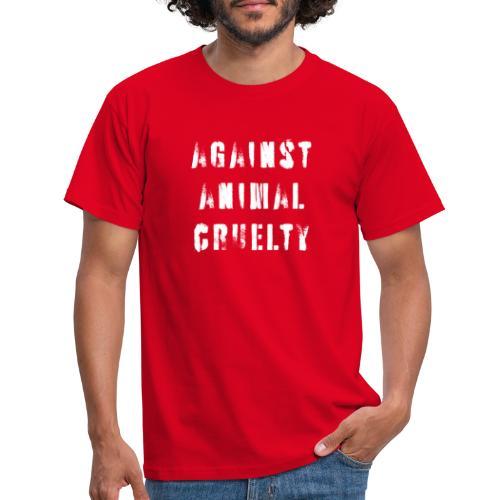 Against Animal Cruelty / tegen dierenmishandeling - Mannen T-shirt