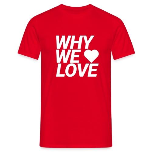 WHY WE LOVE logo web - Camiseta hombre