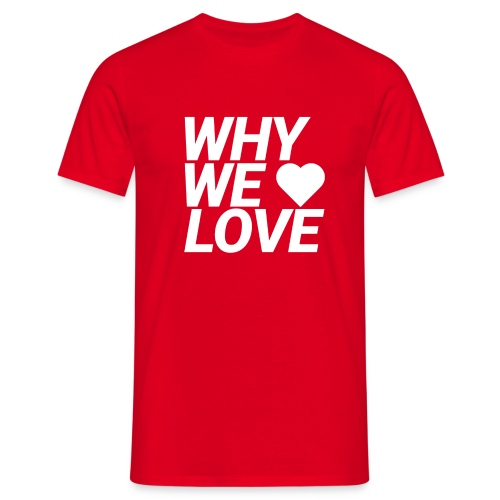 WHY WE LOVE logo web - Camiseta hombre