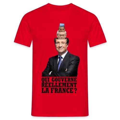Qui gouverne réellement la France ? - T-shirt Homme