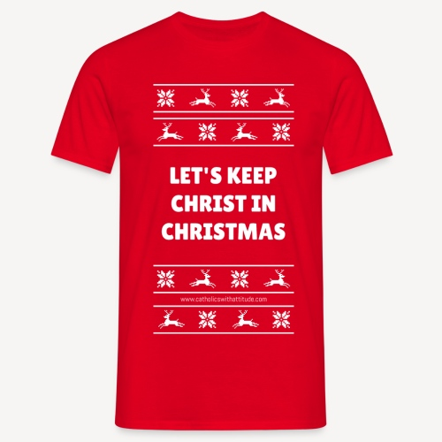 LETS KEEP CHRIST IN CHRISTMAS - Men's T-Shirt