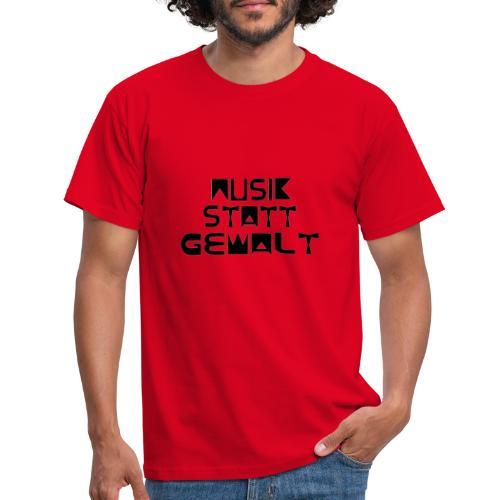 Musik statt Gewalt - Männer T-Shirt