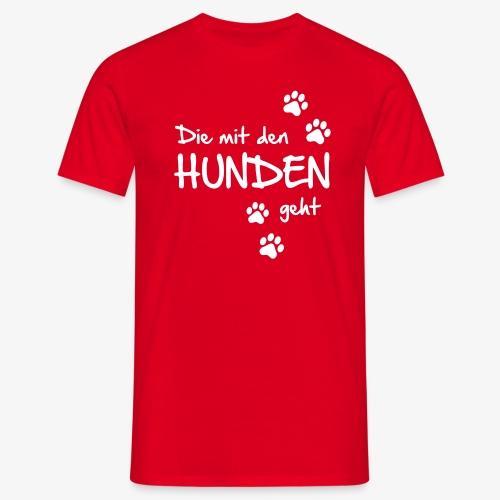 Die mit den Hunden geht - Männer T-Shirt