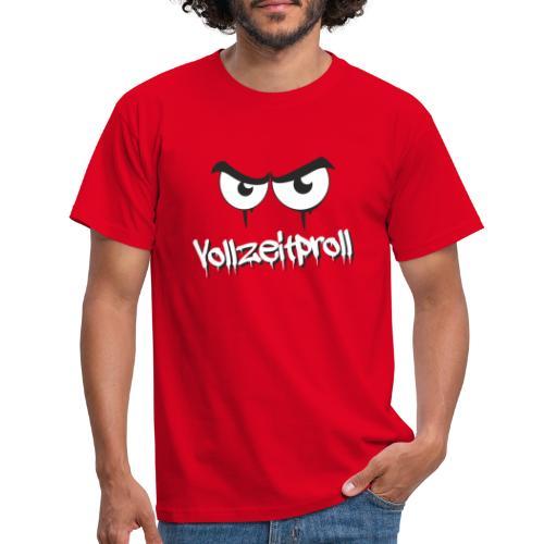 Vollzeitproll - Männer T-Shirt