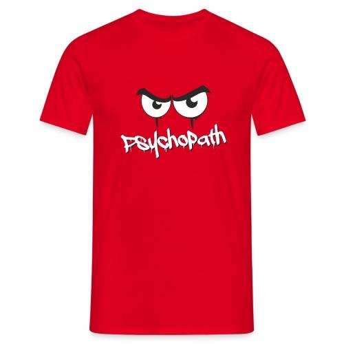 Psychopath - Männer T-Shirt