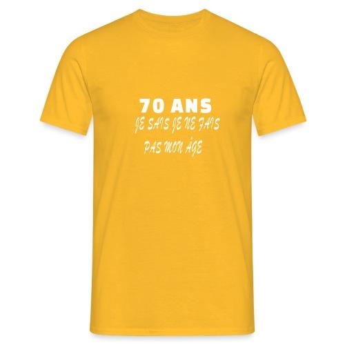 70 ANS je sais je ne fais pas mon âge - T-shirt Homme